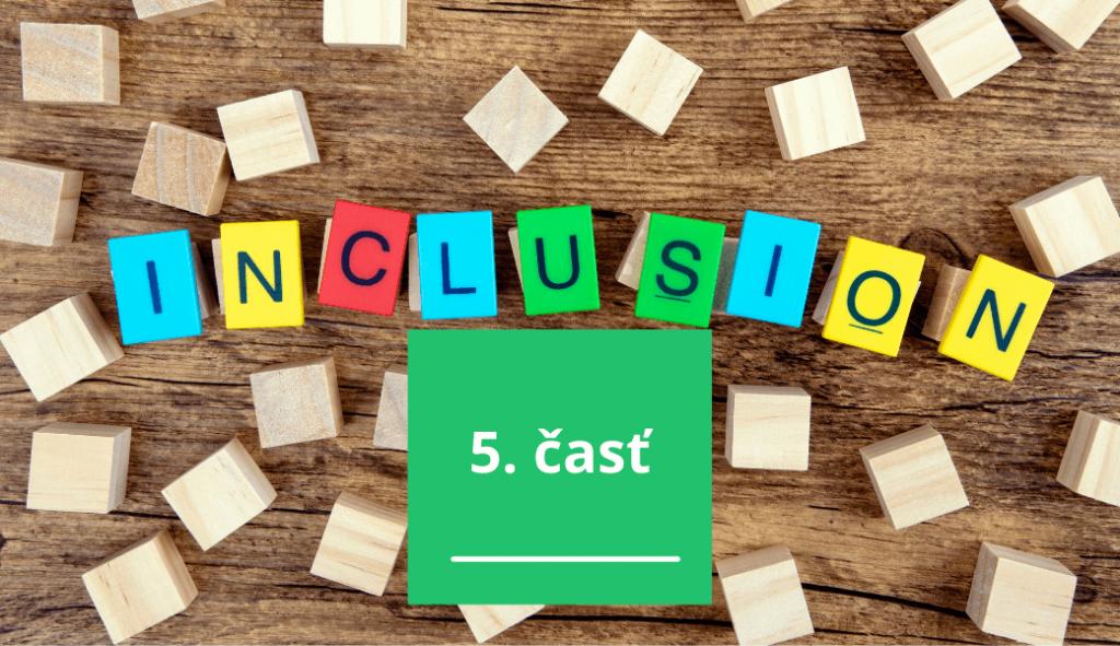 inkluzivne vzdelavanie a jeho rozmanite chapanie 5 cast